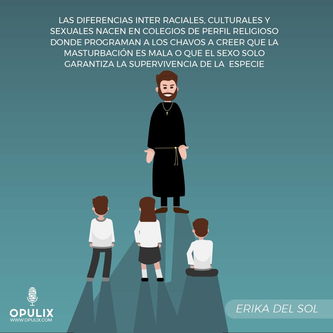 las diferencias inter raciales, culturales y sexuales nacen en colegios de perfil religioso...